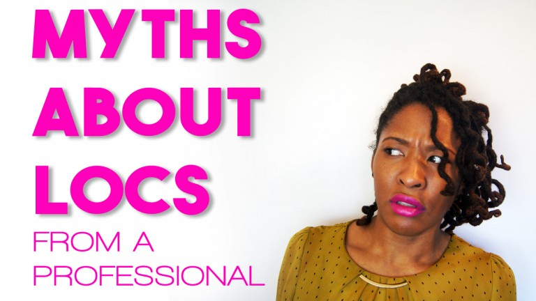 Myths About Locs: From a Professional Perspective - CURLYNUGROWTH.com