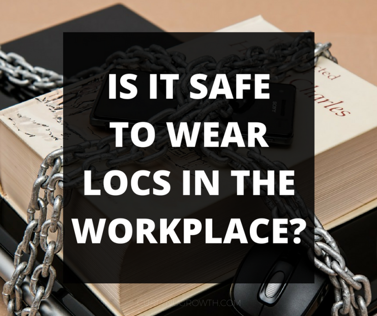 Is it Safe to Wear Locs In The Workplace?