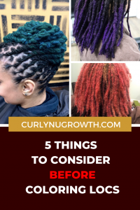 5 Things to Consider Before Color Locs